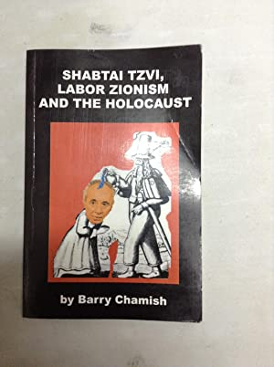 Shabtai Tzvi, Labor Zionism and the Holocaust: Chamish, Barry