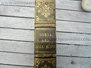 Scenery of Syria and Asia Minor, anno 1840, 92 engravings