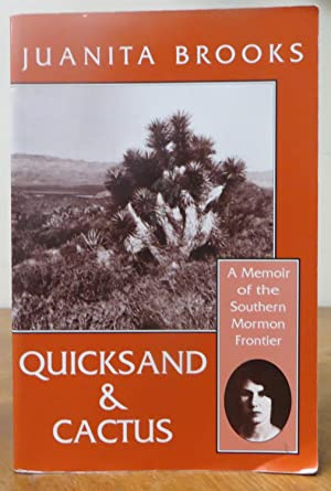 Quicksand and Cactus: A Memoir of the Southern Mormon Frontier