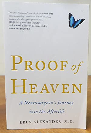 Proff of Heaven: A Neurosurgeon's Journey into the Afterlife