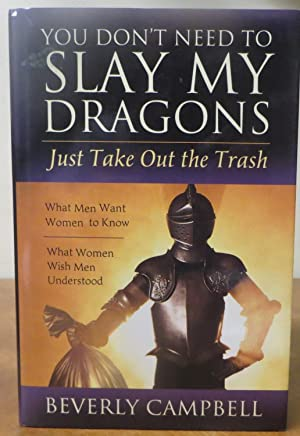 You Don't Need to Slay My Dragons: Just Take Out The Trash