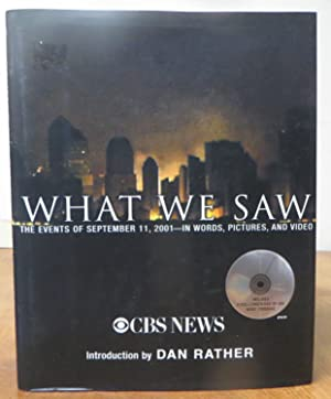 What We Saw: The Events of September 11, 2001 - in words, Pictures and Video