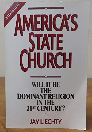 America's State Church: Will it be the Dominant Religion in the 21st Century?