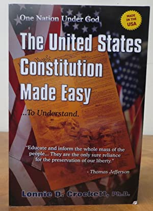 The United States Consitution Made Easy: Step by Step Guide to Understanding Your American Heritage