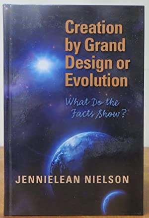 Creation by Grand Design or Evolution: What do the Fact Show?