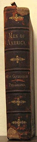 Men of America; a biographical album of the city government of Philadelphia in the bi-centennial ...