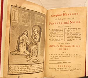 A compleat history of the intrigues of priests and nuns. Wherein is contain'd, I. The ...