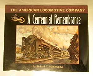 The American Locomotive Company; a centennial remembrance: Steinbrenner, Richard T.