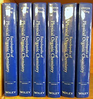 Encyclopedia of physical organic chemistry. COMPLETE 6 volume set in as-new condition: Wang, Zerong...