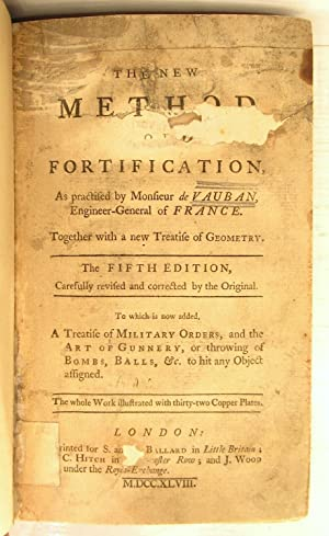 The New Method of Fortification, As Practised by Monsieur de Vauban, Engineer General of France. ...