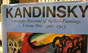 Kandinsky; catalogue raisonne of the oil-paintings, volume one: 1900-1915; volume two: 1916-1944: ...