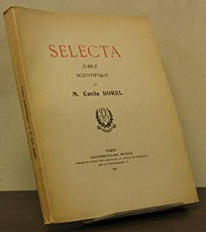 Selecta; jubile scientifique de M. Emile Borel: Borel, Emile