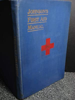 Johnson's Standard First Aid Manual. Suggestions for: Kilmer, Fred B.