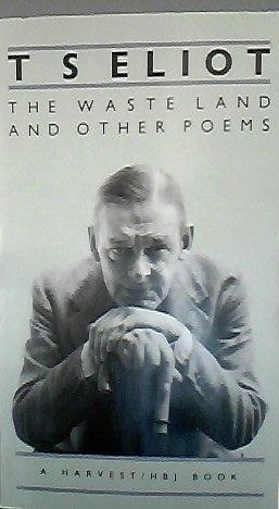 The Waste Land and Other Poems: Eliot, T. S.