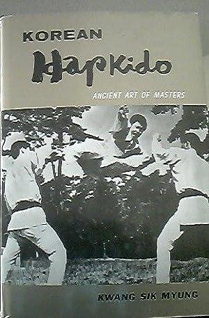 Korean Hapkido: Ancient Art of Masters: Kwang Sik Myung