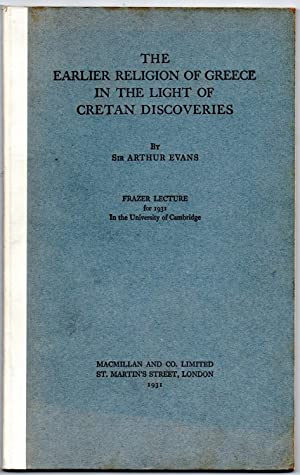 The Earlier Religion Of Greece In The Light Of Cretan Discoveries.