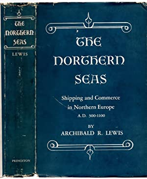 THE NORTHERN SEAS. Shipping and Commerce in Northern Europe A.D. 300-1100.