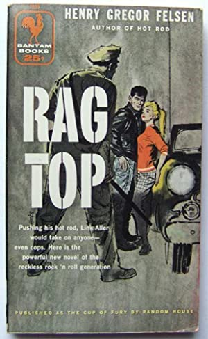 Rag Top (previously published as: The Cup: Felsen, Henry Gregor