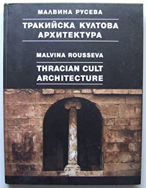 Thracian Cult Architecture in Bulgaria