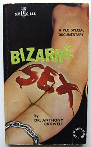 Bizarre Sex: Crowell, Dr. Anthony