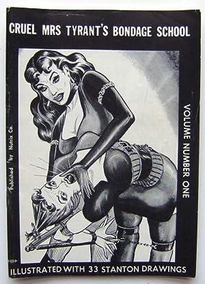 Cruel Mrs. Tyrant's Bondage School (Volume Number: Stanton, Eric