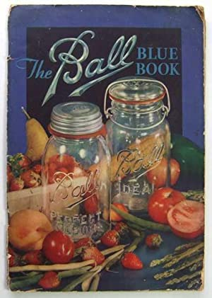 The Ball Blue Book of Canning and: Ball Brothers Company
