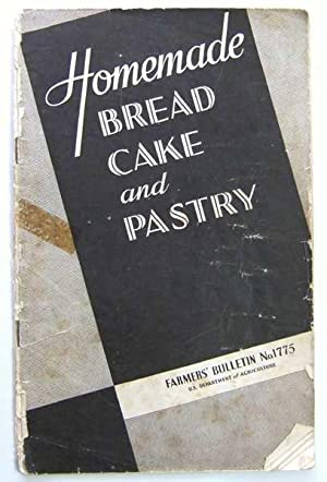 Homemade Bread Cake and Pastry: Farmers' Bulletin No. 1775