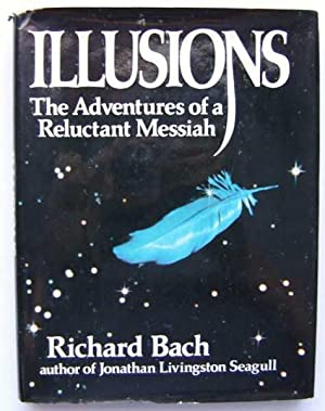 Illusions: The Adventures of a Reluctant Messiah: Bach, Richard