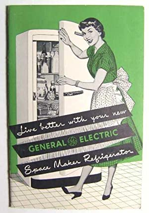 Live Better with Your New General Electric Space Maker Refrigerator (Promotional Cook Book)