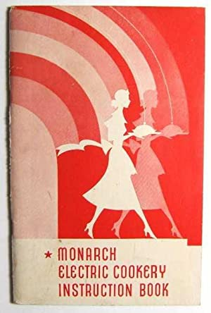 Monarch Electric Cookery Instruction Book: General Instructions on Care and Operation of Your Mon...