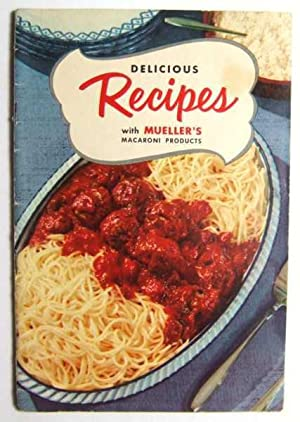 Delicious Recipes with Mueller's Macaroni Products (Promotional Cook Book)