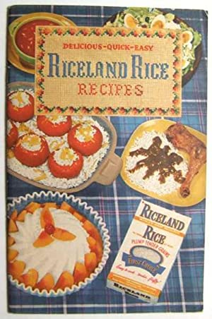 Delicious, Quick, Easy Riceland Rice Recipes (Promotional Cook Book)