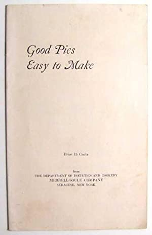 Good Pies Easy to Make (Promotional Cook Book)