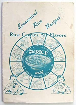 Economical Rice Recipes: Rice Carries All Flavors (Promotional Cook Book)
