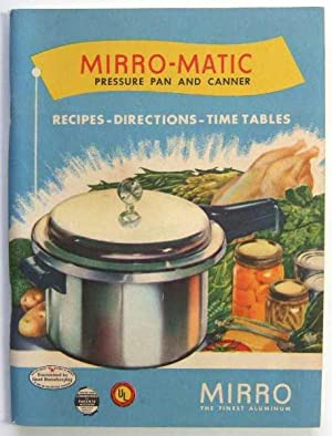 Mirro-Matic Pressure Pan and Canner: Recipes - Directions - Time Tables (Promotional Cook Book)