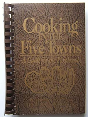 Cooking in the Five Towns: A Guide for the Perplexed (Jewish Cooking. PTA of the Hebrew Academy F...