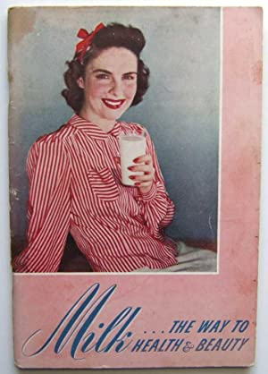 Milk: The Way to Health & Beauty (Promotional Cook Book)