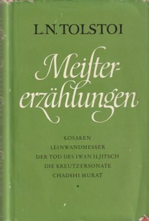 Meistererzählungen.: Tolstoi, L. N.