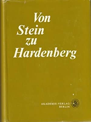 Von Stein zu Hardenberg. Dokumente aus dem Interimsministerium Altenstein/Dohna.: Scheel, ...
