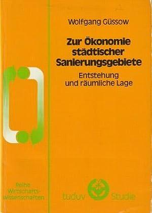 Zur Ökonomie städtischer Sanierungsgebiete - Entstehung und räumliche Lage.: Güssow, Wolfgang