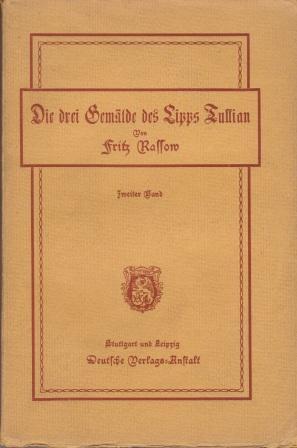 Die drei Gemälde des Lipps Tullian. Zweiter Band.: Rassow, Fritz