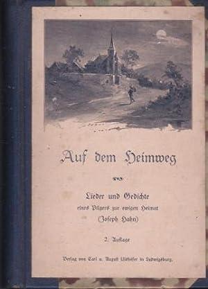 Auf dem Heimweg. Lieder und Gedichte eines Pilgers zur ewigen Heimat und 7 weitere Schriften Joseph...