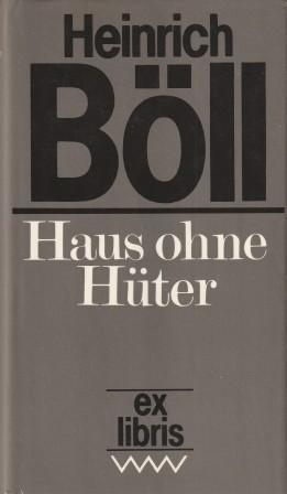 Haus ohne Hüter.: Böll, Heinrich