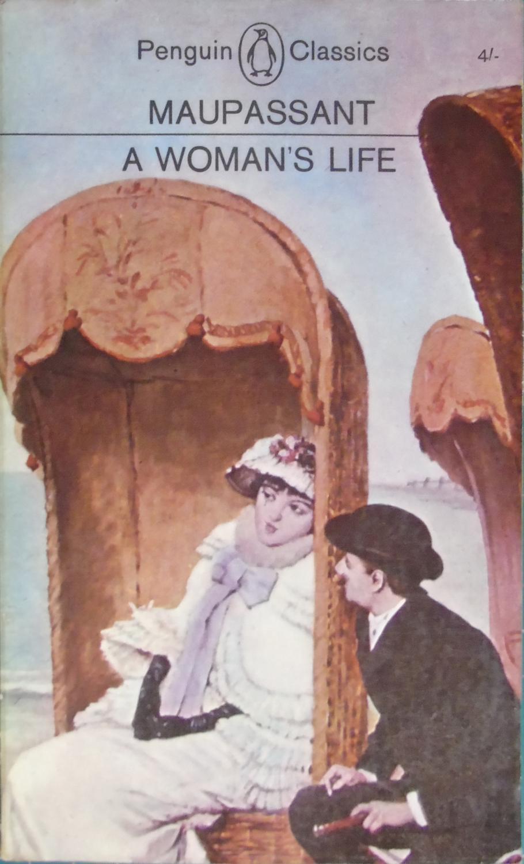A Woman's Life - Maupassant, Guy De