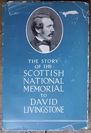 The Story of the Scottish National Memorial to David Livingstone