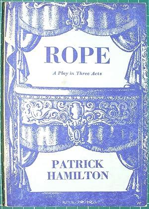 Rope: A Play In Three Acts: Hamilton, Patrick