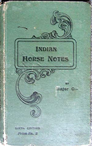 Indian Horse Notes. An Epitome Of Useful: Major C-