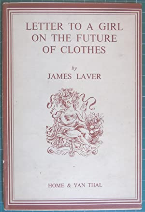 A Letter to a Girl on the: James Laver