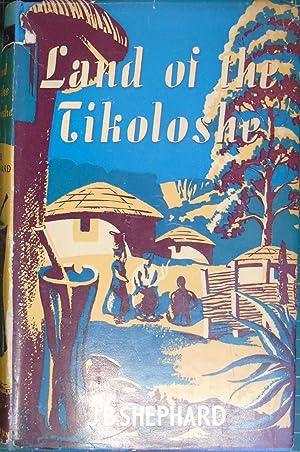 Land Of The Tikoloshe: Shephard, J.B.