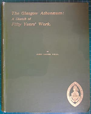 The Glasgow Athenaeum : A Sketch of Fifty Years Work (1847-1897)
